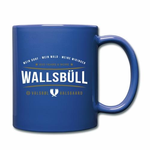 Wallsbüll - mein Dorf, mein Wald, meine Wikinger - Tasse einfarbig