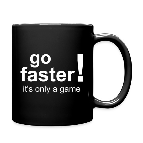 go faster its only a game - Tasse einfarbig