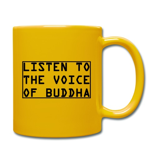 Listen To The Voice Of Buddha - Tasse einfarbig