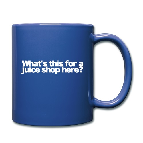 whats this for a juice shop here white 2020 - Tasse einfarbig