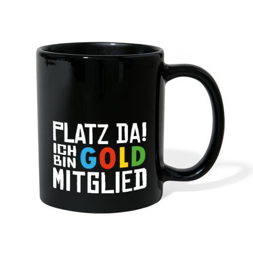 SuK - Platz Da! Ich bin GOLD Mitglied - Tasse einfarbig
