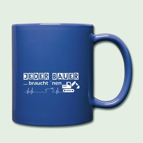 Jeder Bauer ... braucht 'nen Bagger - Tasse einfarbig