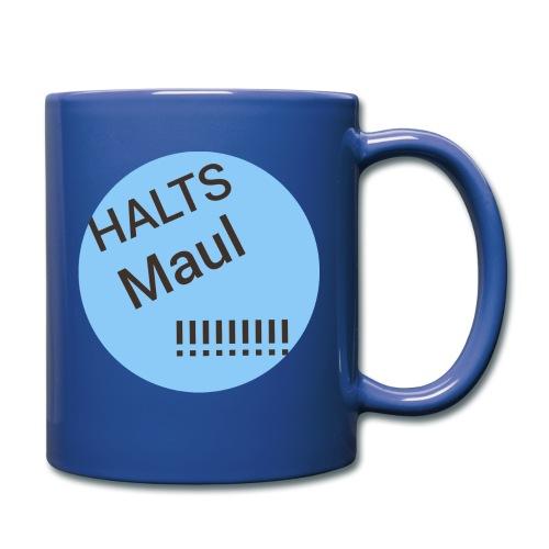Das Halts Maul!!!! Design - Tasse einfarbig