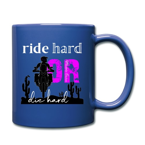 RIDE hard or DIE hard - Mädels Edition - Tasse einfarbig