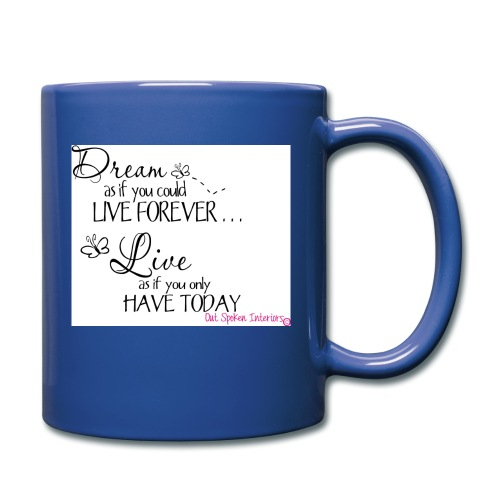 Dream as if you could live forever - Full Colour Mug
