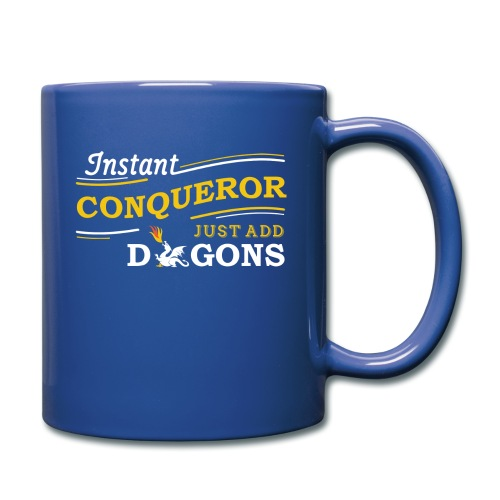 Instant Conqueror, Just Add Dragons - Full Colour Mug