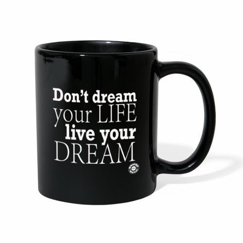 Don't dream your life, live your dream - Tazza monocolore