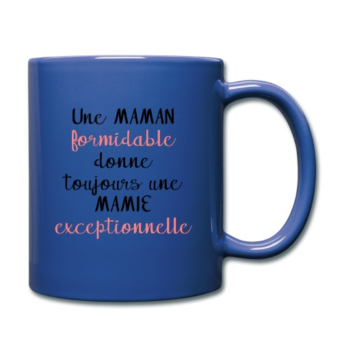 Une maman formidable donne toujours une mamie - Mug uni