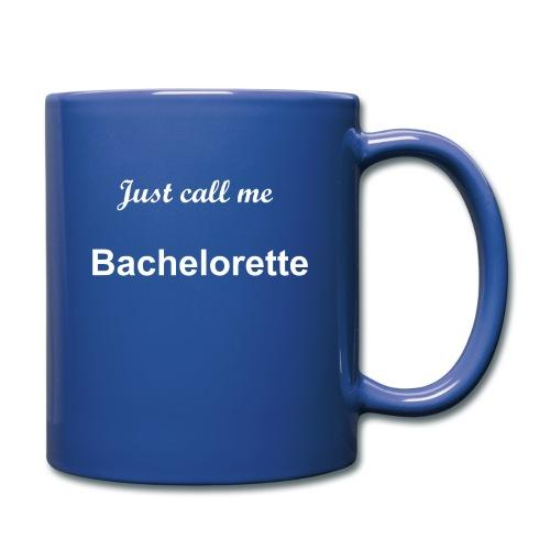 Just call me Bachelorette - Tasse einfarbig