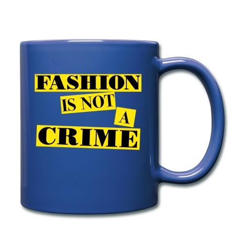 FASHION IS NOT A CRIME - Full Colour Mug