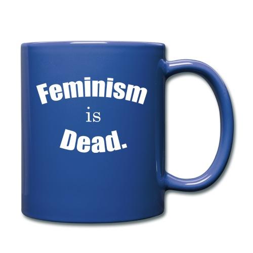 FEMINISM IS DEAD. - Mug uni