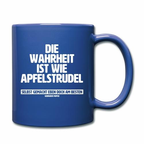Die Wahrheit ist wie Apfelstrudel - Tasse einfarbig