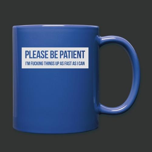 Please be patient - Full Colour Mug
