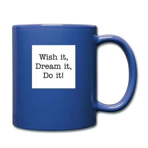 Wish it, Dream it, Do it! - Mok uni