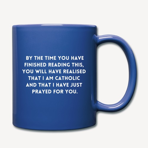 BY THE TIME YOU HAVE FINISHED.... - Full Colour Mug
