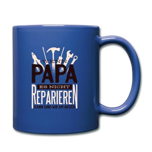 Wenn Papa es nicht reparieren kann - Tasse einfarbig