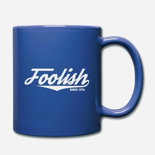 Foolish Mug - Since 1976 - Tasse einfarbig