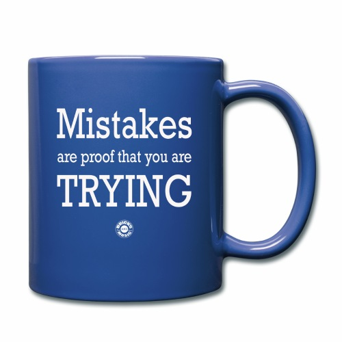 MISTAKES are not a WRONG WAY - Tazza monocolore