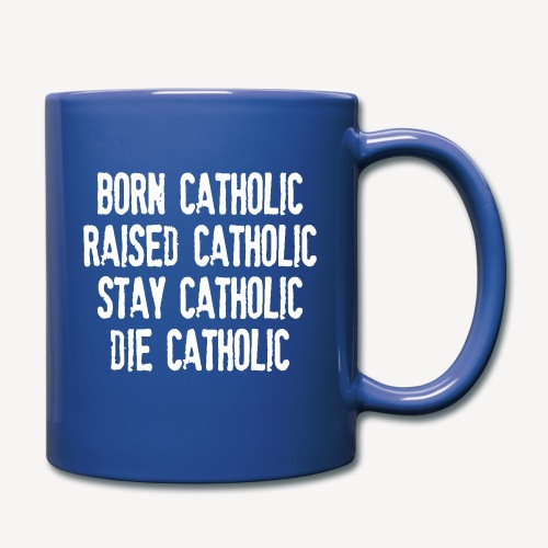 BORN CATHOLIC - Full Colour Mug