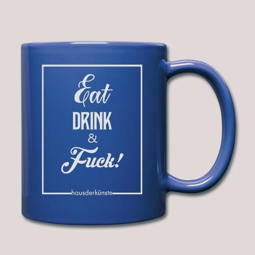 eat, drink & fuck! - Tazza monocolore