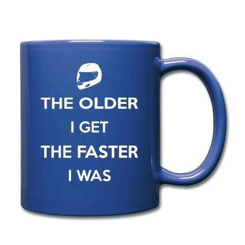 The Older I Get The Faster I Was - Full Colour Mug
