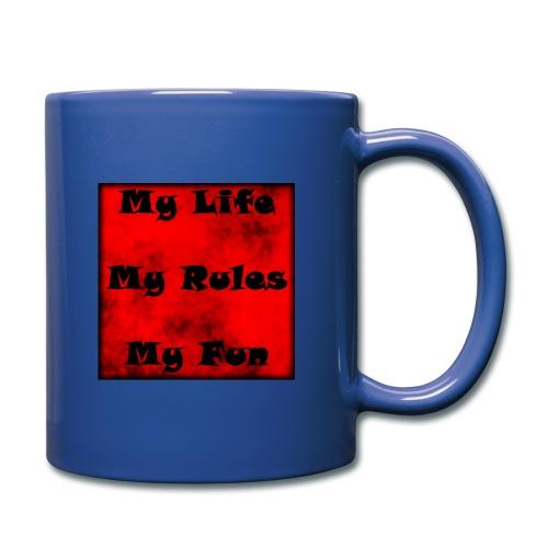 My Life My Rules My Fun - Tasse einfarbig