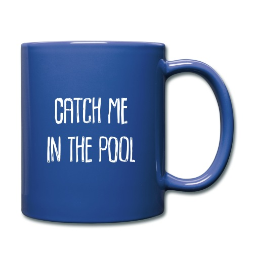 catch me in the pool - Tasse einfarbig
