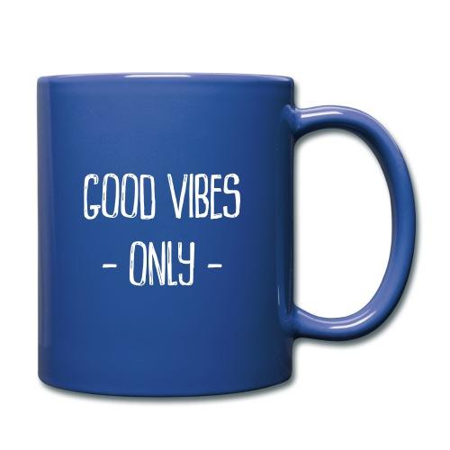 Good vibes only - Tasse einfarbig