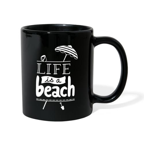 LIFE IS A BEACH - Mug uni