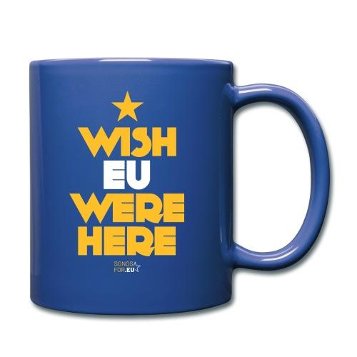 Wish EU were here | SongsFor.EU - Full Colour Mug