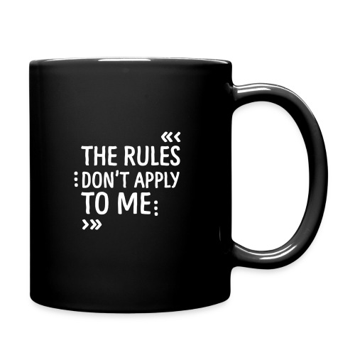 The rules don't apply to me - Tasse einfarbig
