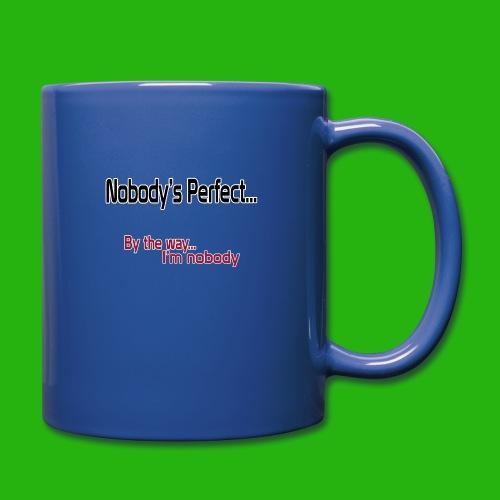 Nobody's perfect BTW I'm nobody shirt - Full Colour Mug