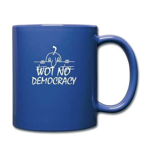 WOT NO DEMOCRACY - Full Colour Mug