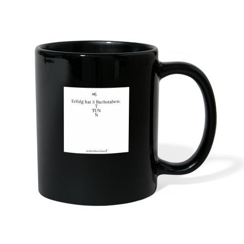 Erfolg hat 3 Buchstaben - Tasse einfarbig