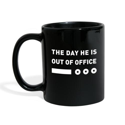 The Day He Is Out Of Office® Logo - Tasse einfarbig