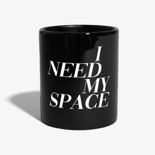 I need my space - Full Colour Mug