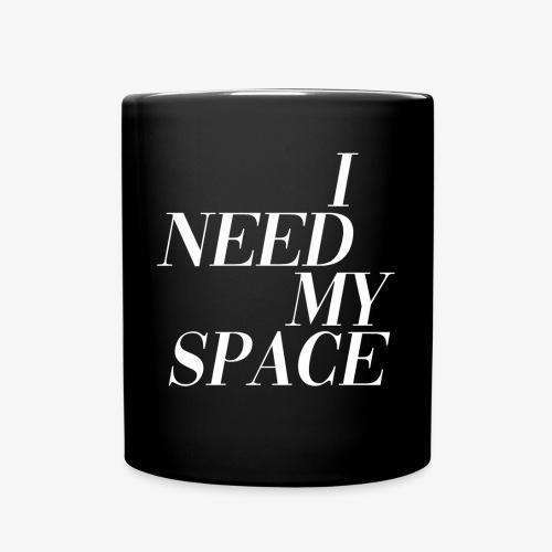 I need my space - Full Colour Mug