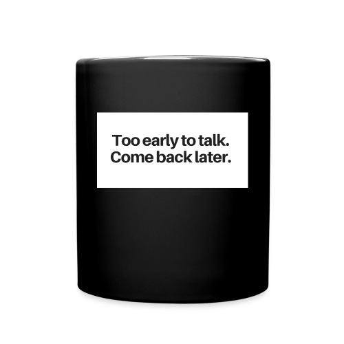 too soon to talk png - Full Colour Mug