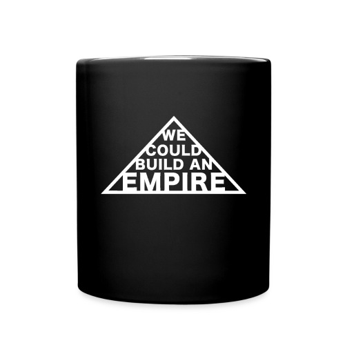 We Could Build an Empire - Full Colour Mug