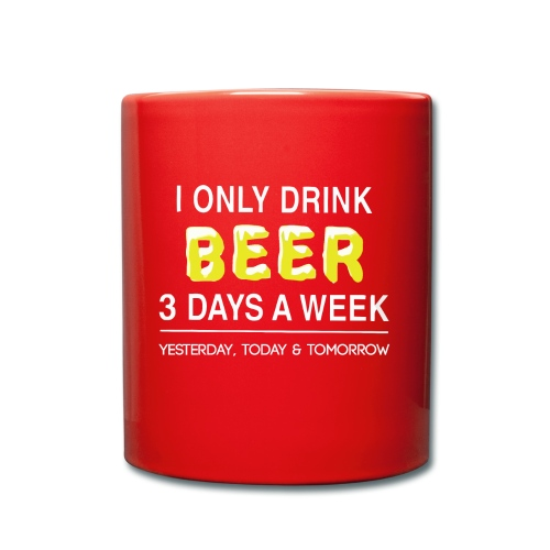 I only dink beer 3 day a week - Full Colour Mug