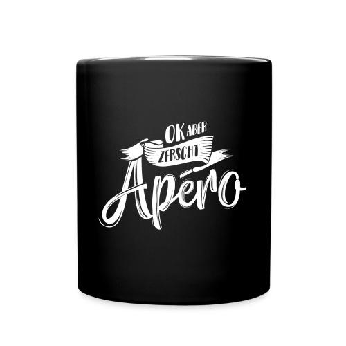 OK ABER ZERSCHT APÉRO - Tasse einfarbig