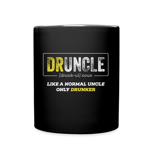 Druncle like a normal uncle only drunker - Tasse einfarbig