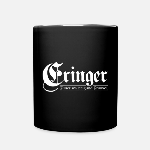 ERINGER – FIINER WA Z'EIGUND FROWWI - Tasse einfarbig