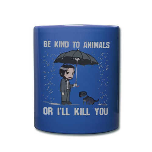 Be kind to animals or I'll kill you halloween - Full Colour Mug