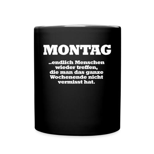 Montag ist scheiße - Tasse einfarbig