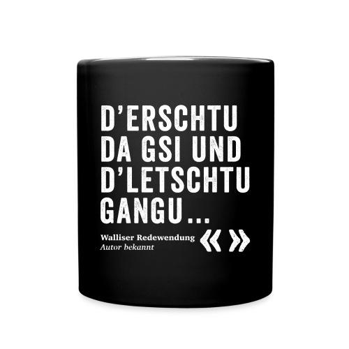 D'ERSCHTU DA GSI, D'LETSCHTU GANGU - Tasse einfarbig