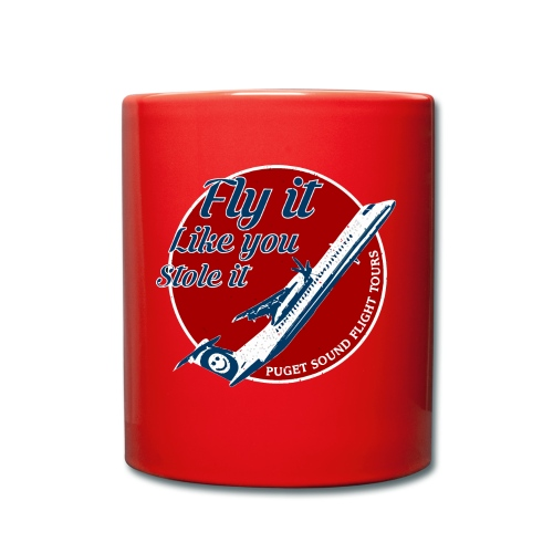 Fly it like you stole it shirt - Full Colour Mug