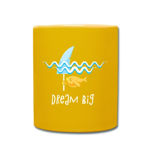 Dream big is shark - Full Colour Mug