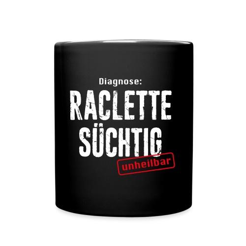 DIAGNOSE RACLETTE SÜCHTIG – UNHEILBAR - Tasse einfarbig