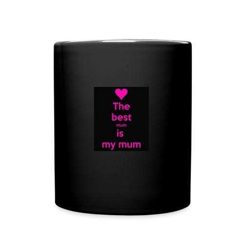 the best mum is my mum - Full Colour Mug